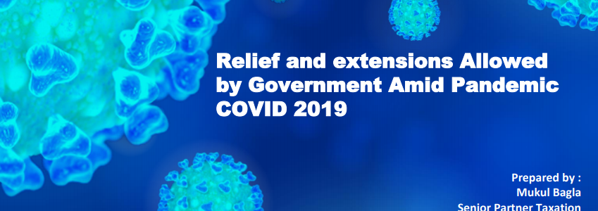 Relief and extensions Allowed by Government Amid Pandemic COVID 2019