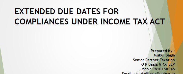 Extended due dates for Compliance under Income Tax Act