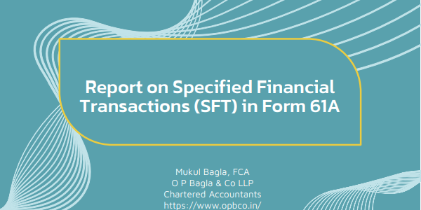 Report on Specified Financial Transactions (SFT) in Form 61A